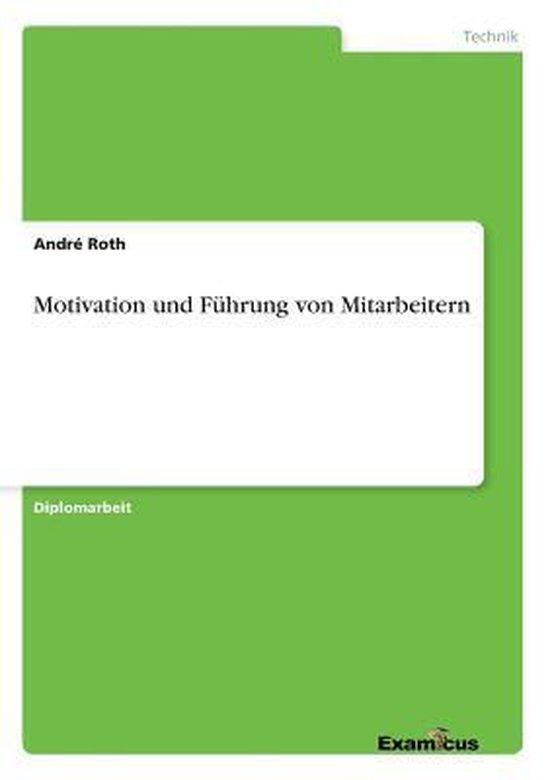 Motivation und Fuhrung von Mitarbeitern