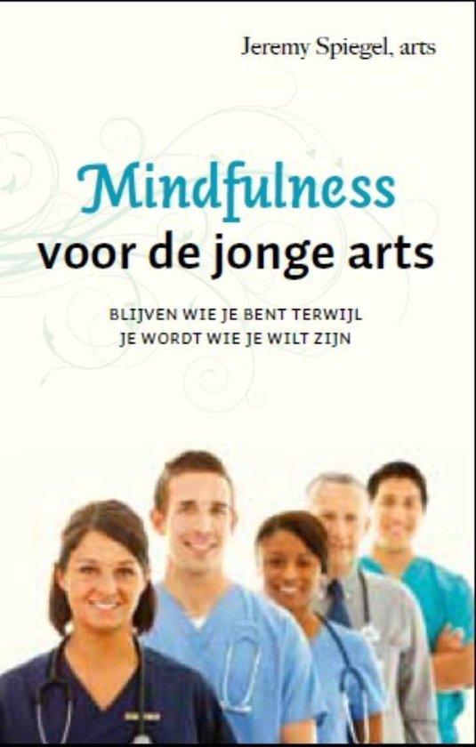 Mindfulness voor de jonge arts - Jeremy Spiegel |
