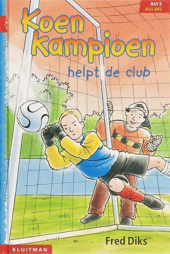 Koen Kampioen - Koen Kampioen helpt de club - Fred Diks |