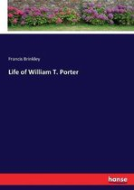 Life of William T. Porter