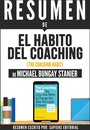 Boek cover El Habito Del Coaching (The Coaching Habit) - Resumen Del Libro De Michael Bungay Stanier van Sapiens Editorial (Onbekend)