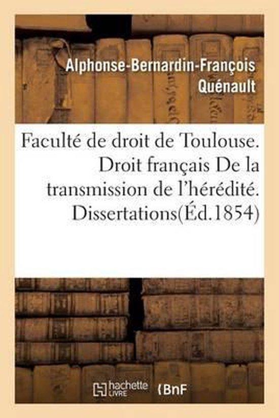 Facult� de Droit de Toulouse. Droit Fran�ais de la Transmission de l'H�r�dit�. Dissertations