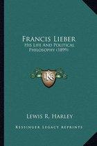 Francis Lieber Francis Lieber