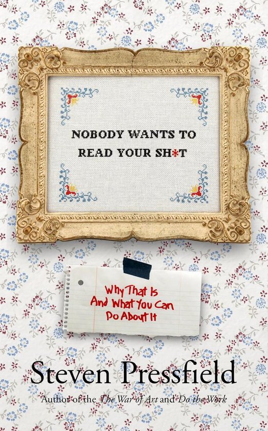 Boek cover Nobody Wants To Read Your Sh*t van Steven Pressfield (Onbekend)