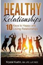 10 Keys to Happy & Loving Relationships