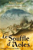 Le Cycle d'Ardalia, tome 1 : Le Souffle d'Aoles