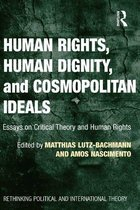 Human Rights, Human Dignity, and Cosmopolitan Ideals