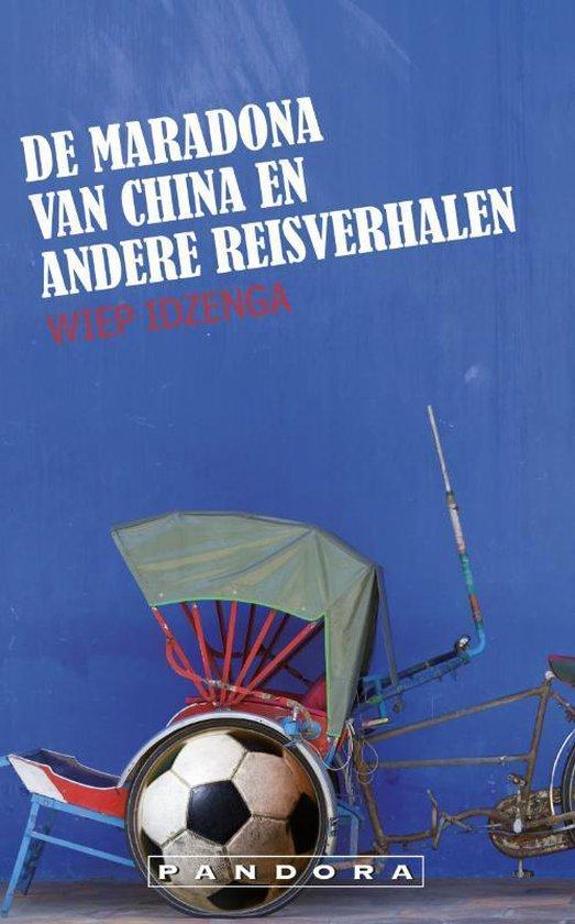 Cover van het boek 'De Maradona van China en andere reisverhalen' van W. Idzenga