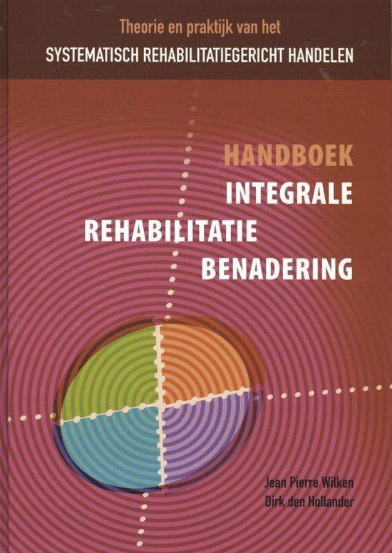 Handboek integrale rehabilitatiebenadering - Dirk den Hollander |