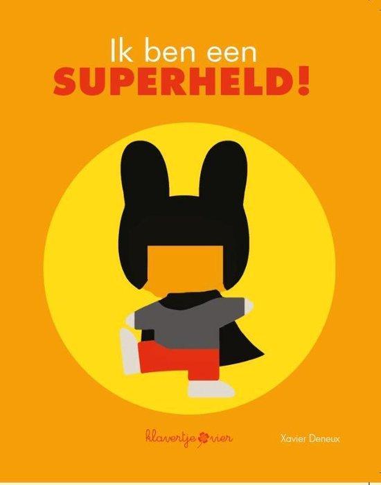 Ik ben een superheld - Ik ben een superheld - Xavier Deneux | Readingchampions.org.uk