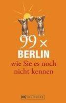 Boek cover 99 x Berlin wie Sie es noch nicht kennen van Tina Gerstung