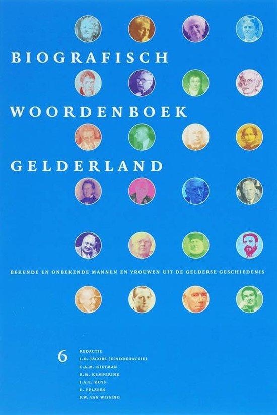 Biografisch Woordenboek Gelderland 6 - Biografisch Woordenboek Gelderland 6 - I.D. Jacobs (Red.) |