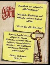 Handbuch zur rationalen Bibelauslegung! Christliche Mythologie und biblische Marchen logisch erklart.