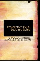 Prospector's Field-Book and Guide