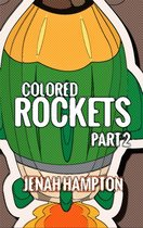 Colored Rockets Part 2 (Illustrated Children's Book Ages 2-5)