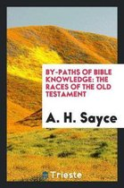 By-Paths of Bible Knowledge