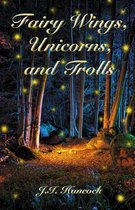 Fairy Wings, Unicorns & Trolls