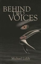 Behind Two Voices