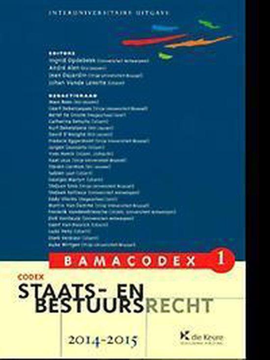 Bamacodex 1 - staats- en bestuursrecht (2014-2015) - Ingrid Opdebeek |