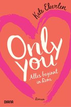 Only you – Alles beginnt in Rom