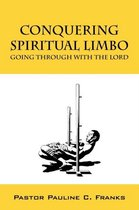Conquering Spiritual Limbo