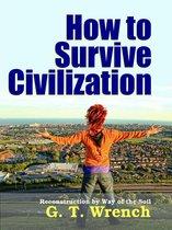 How to Survive Civilization