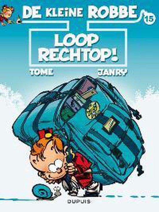 De kleine Robbe: 015 Loop rechtop ! - Geurts, janry |