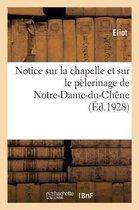 Notice sur la chapelle et sur le pelerinage de Notre-Dame-du-Chene, a Bar-sur-Seine