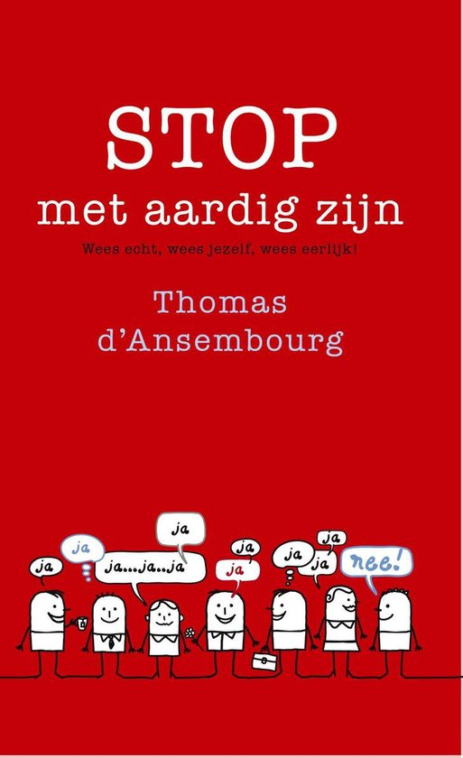 Stop met aardig zijn - Thomas d' Ansembourg |