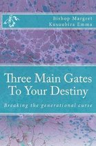 Three Main Gates To Your Destiny