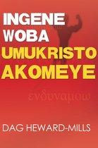 Ingene Woba Umukristo Akomeye