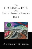 The Decline and Fall of the United States of America