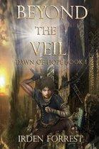 Beyond the Veil (Dawn of Hope, Book 1)