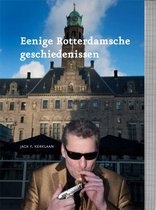 Eenige Rotterdamsche geschiedenissen