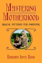 Mastering Motherhood