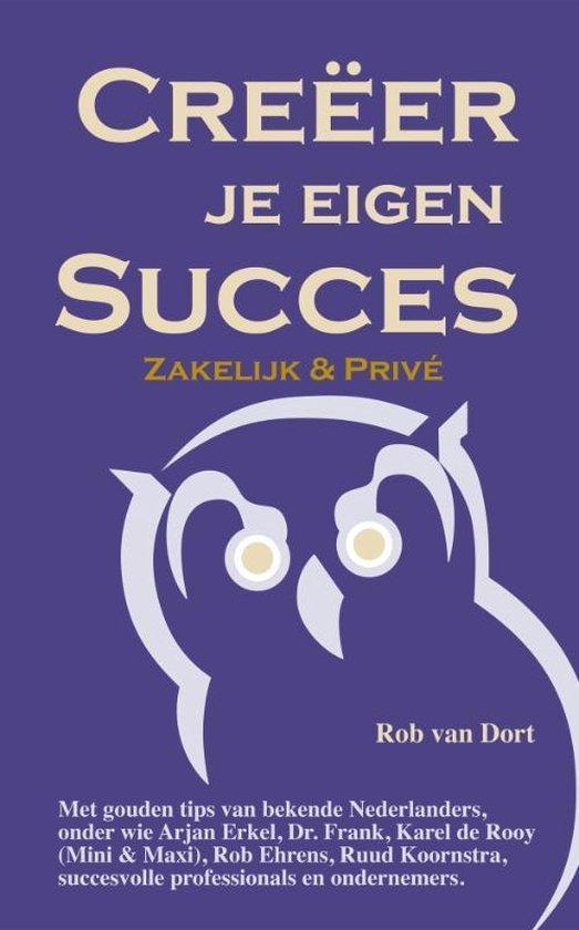 Creëer je eigen Succes - Rob Van Dort |