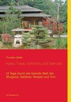 Kyoto, Tokyo, Kimonos und Samurai