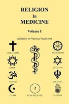 Religion in Medicine Volume I