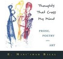 Omslag Thoughts That Cross My Mind Prose, Poetry and Art