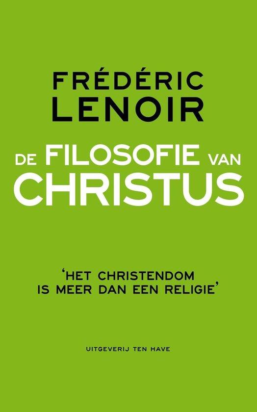 De filosofie van Christus - Frédéric Lenoir  