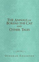 The Annals of Boreas the Cat and Other Tales