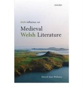 Irish Influence on Medieval Welsh Literature