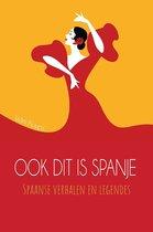 Ook dit is Spanje - spaanse verhalen en legendes