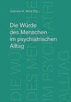 Die Wurde des Menschen im psychiatrischen Alltag