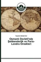 Osmanl Devleti'nde Ehbenderlik Ve Paris- Londra Ornekleri