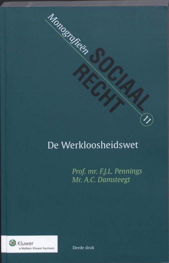 Monografieen sociaal recht 11 - De Werkloosheidswet - Frans Pennings | Fthsonline.com