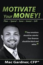 Motivate Your Money!
