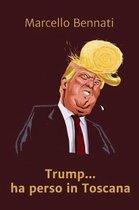Trump Ha Perso In Toscana