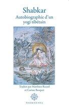 Shabkar, autiobiographie d'un yogi tibétain