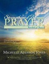 Strengthened by Prayer